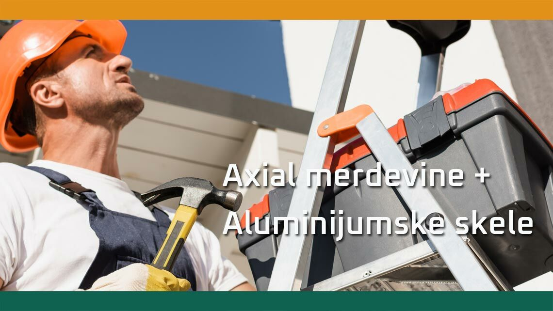 Axial merdevine + Aluminijumske skele